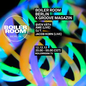 Boiler Room X Groove Magazin