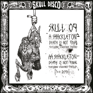 12-Inch: Shackleton - Death Is Not Final (Skull Disco 009)