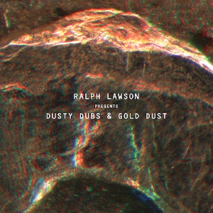 Ralph Lawson - Dusty Dubs & Gold Dust
