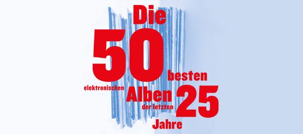 Die besten elektronischen Alben 1988-2013