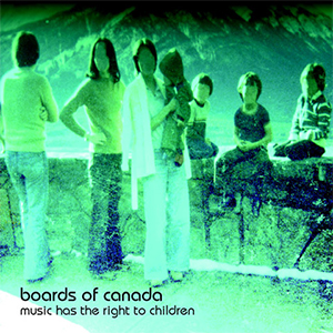 Boards of Canada - Music Has The Right To Children