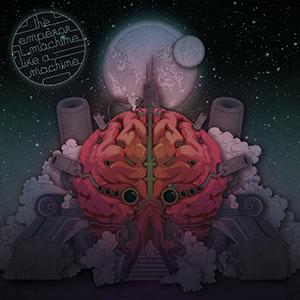 The Emperor Machine - Like A Machine