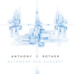 Anthony Rother – Netzwerk der Zukunft