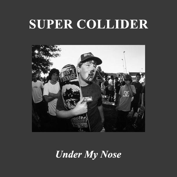 Super Collider – Under My Nose