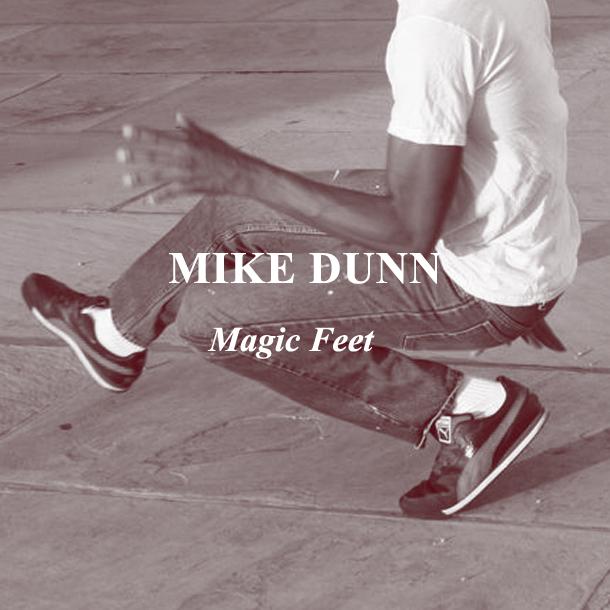 Mike Dunn – Magic Feet