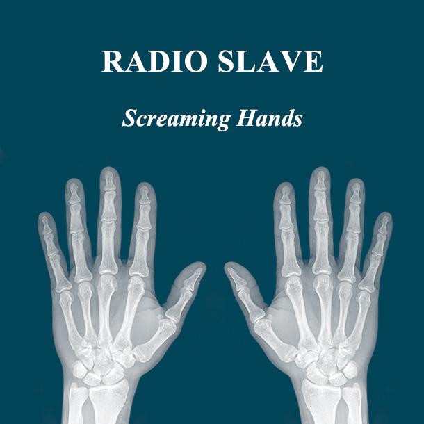 Radio Slave – Screaming Hands