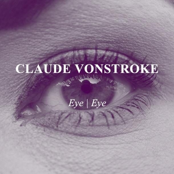 Claude VonStroke - Eye | Eye