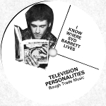 Television Personalities - I Know Where Syd Barrett Lives