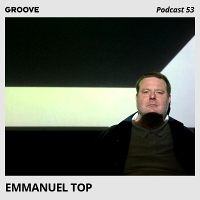 Emmanuel Top - Groove Podcast 53_200