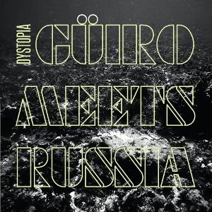Güiro Meets Russia - Dystopia