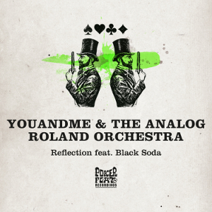 YouANDme & The Analog Roland Orchestra - Reflection (feat. Black Soda)