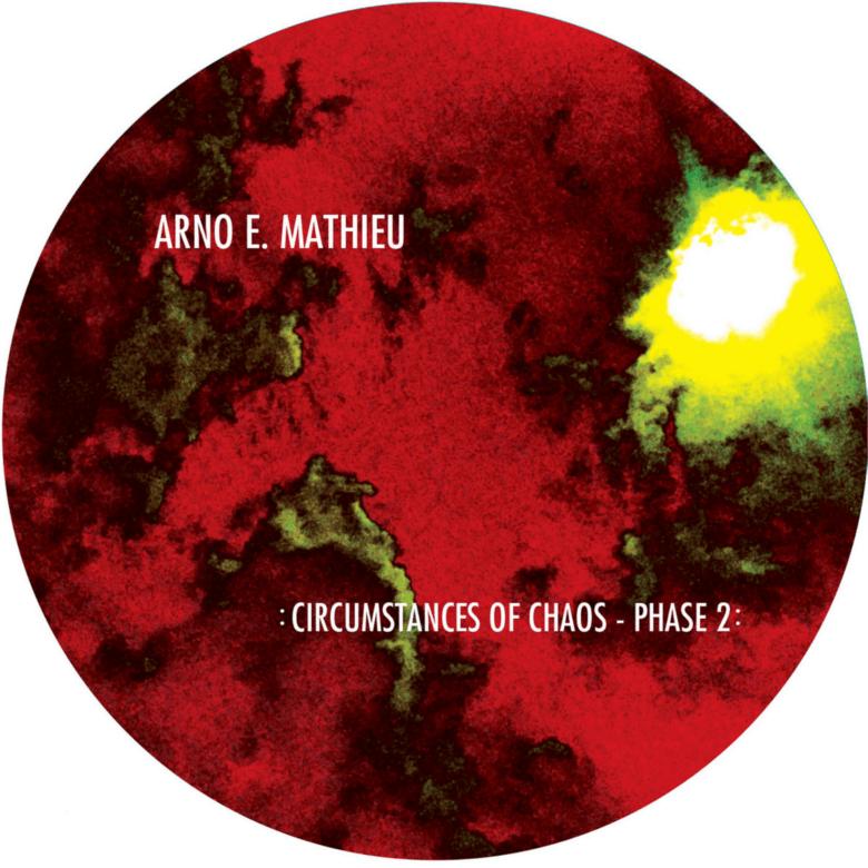 Arno-E.-Mathieu-Circumstances-Of-Chaos-–-Phase-2-Clima
