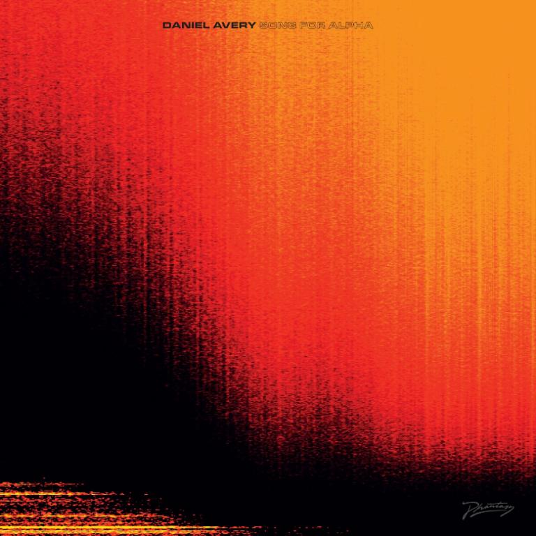 Daniel Avery – Song For Alpha (Phantasy/PIAS)