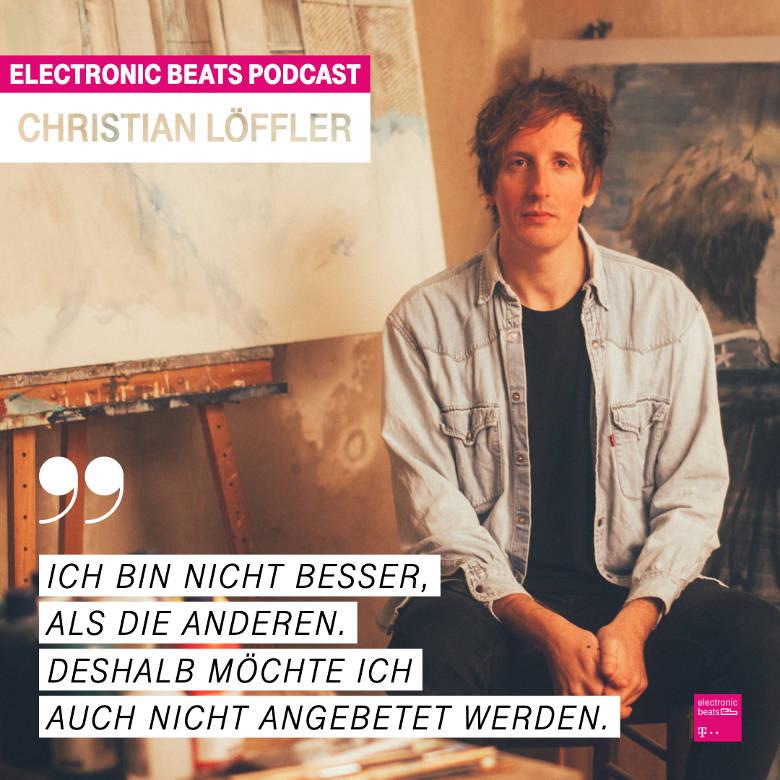 Electronic Beats Podcast: Christian Löffler im Interview