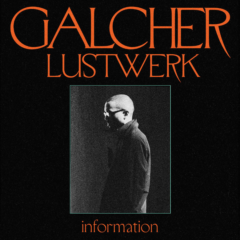 Galcher Lustwerk – Information (Ghostly International)
