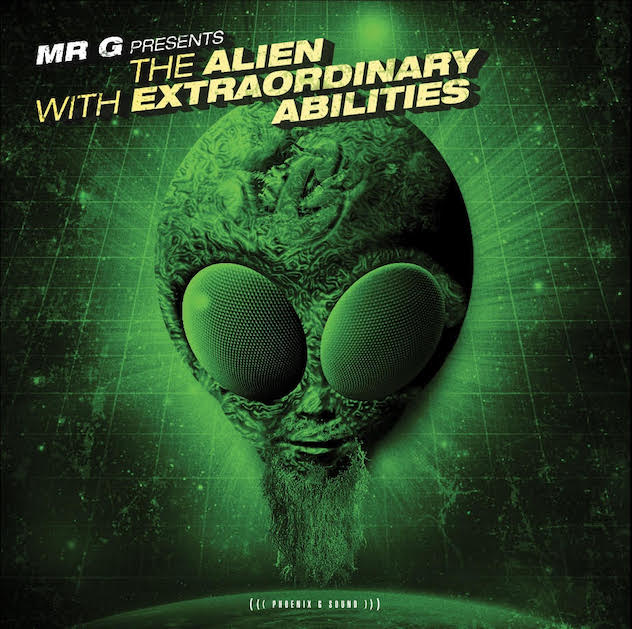 "Neues Album: ""Mr. G Presents The Alien With Extraordinary Abilities"""