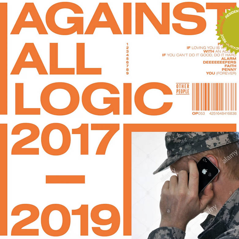 Against All Logic – 2017 – 2019 (Other People)