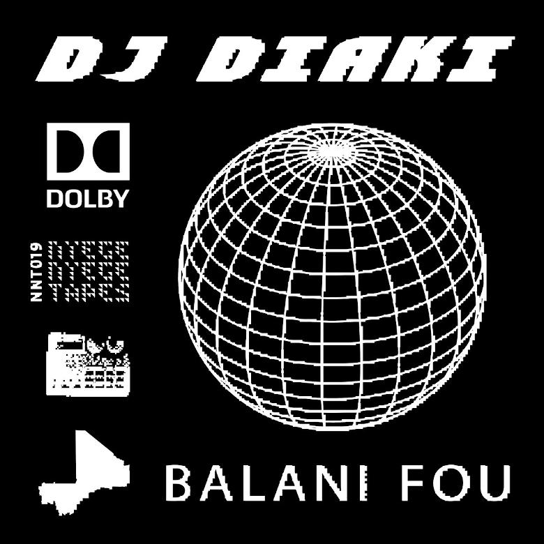 DJ Diaki - Balani Fou (Nyege Nyege Tapes)
