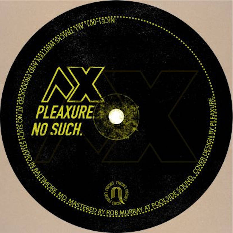 Pleaxure - No Such (NiCE1)