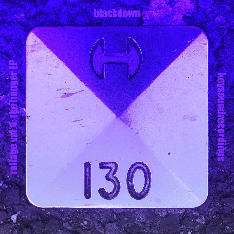 Blackdown – The Hunger EP (Keysound)