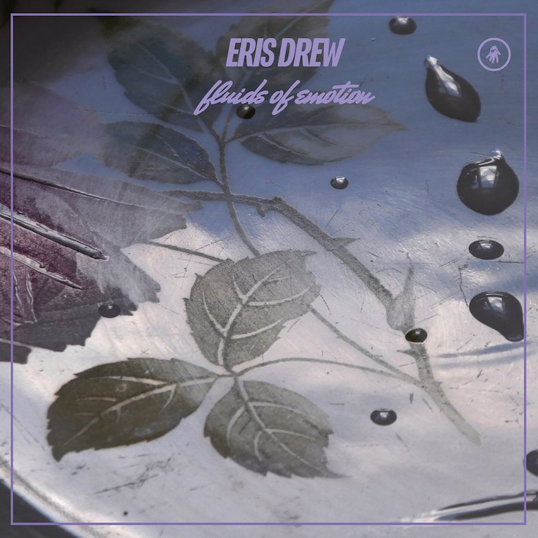 Eris Drew - Fluids of Emotions Interdimensional Transmissions