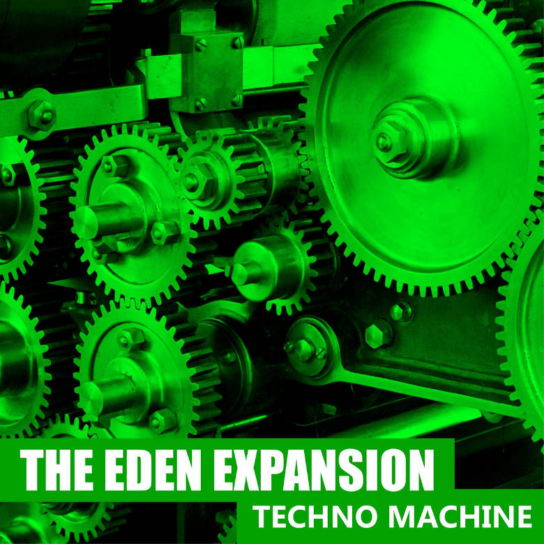 The Eden Expansion – Techno Machine (Self-released)