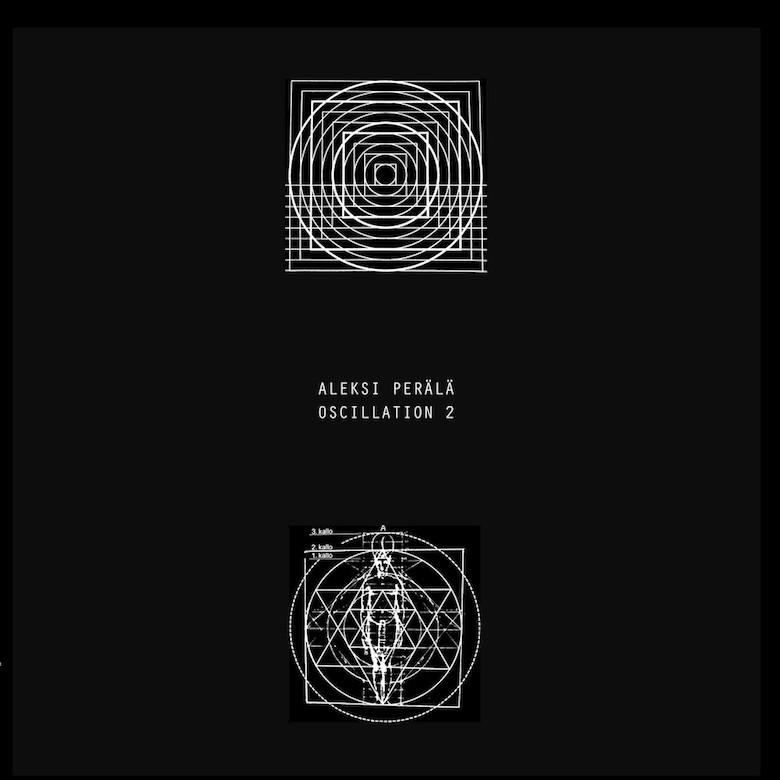 Aleksi Perälä – Oscillation 2 (Dub & Clone Basement Series)