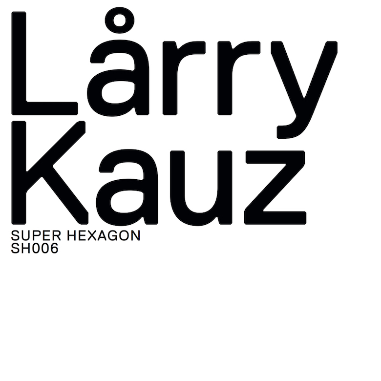 Lårry – Kauz (Super Hexagon)