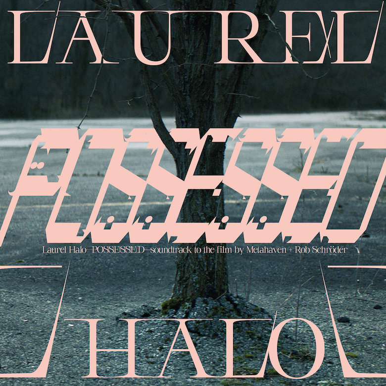 Laurel Halo – Possessed OST (The Vinyl Factory)