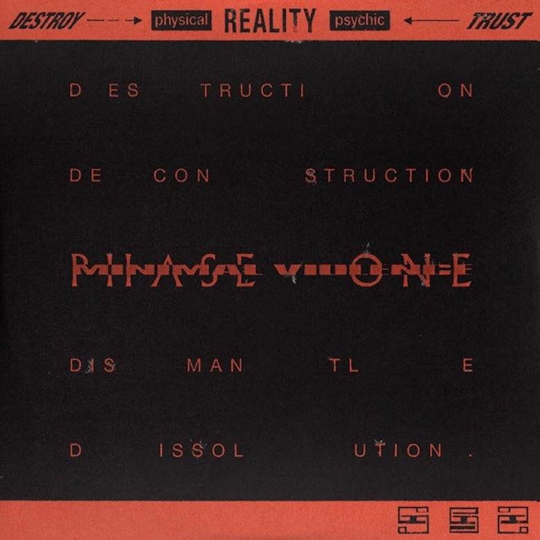 Minimal Violence — DESTROY ---> [physical] REALITY [psychic] <--- TRUST Phase One (Tresor)