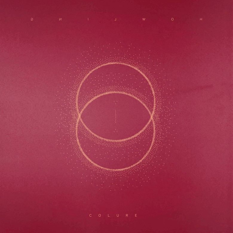 Howling – Colure (Counter Records:Ninja Tune)