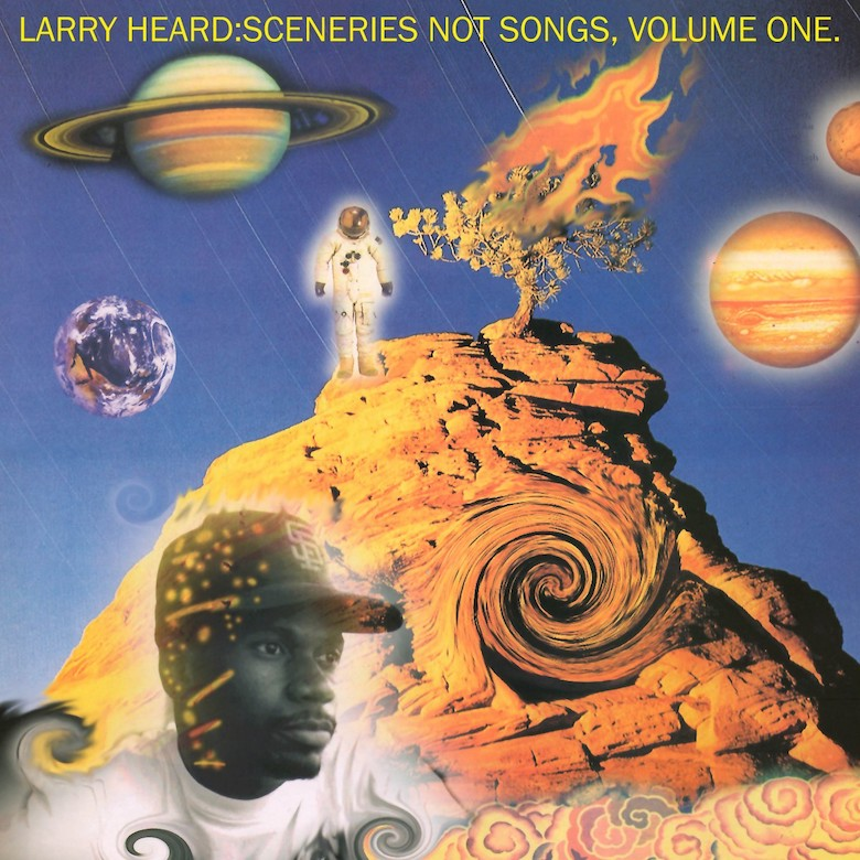 Larry Heard – Sceneries Not Songs, Volume 1 (Alleviated)