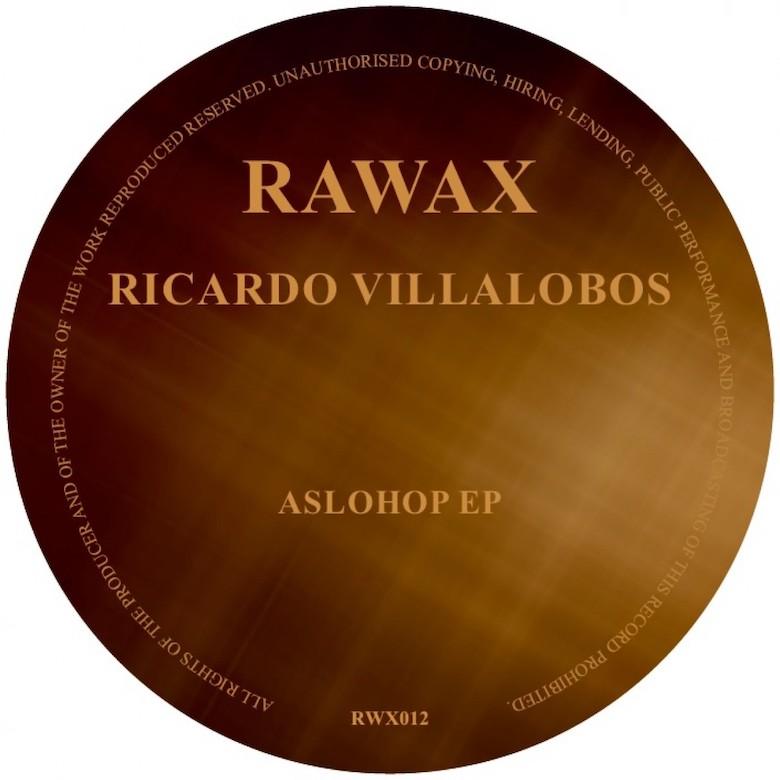 Ricardo Villalobos - AsloHop EP (Rawax)