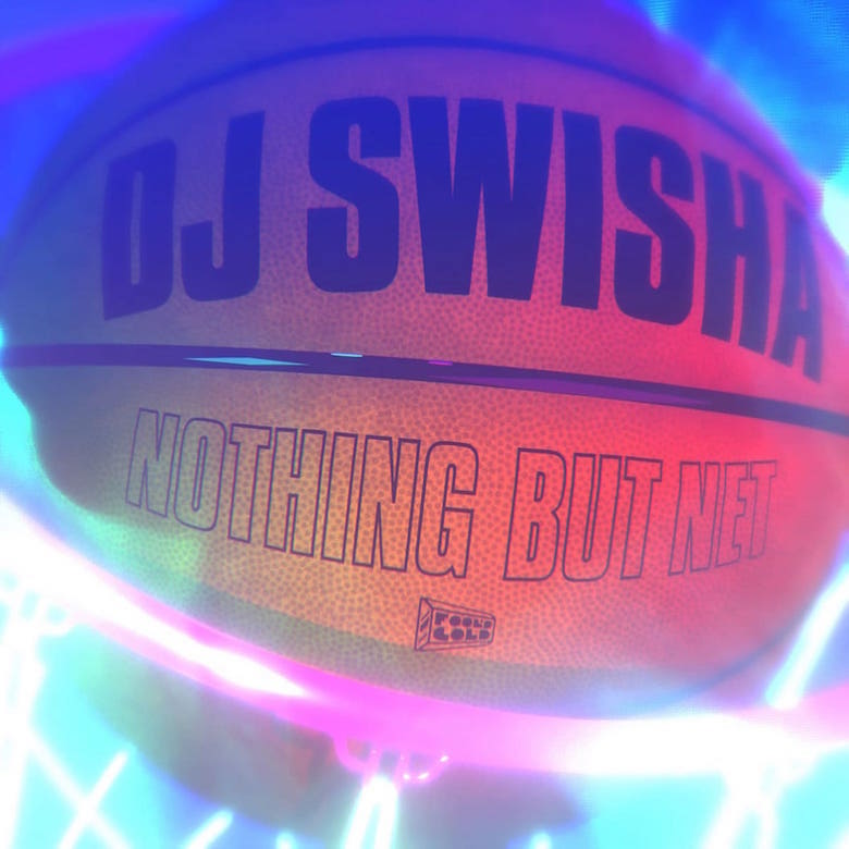 DJ Swisha - Nothing But Net (Fool's Gold)