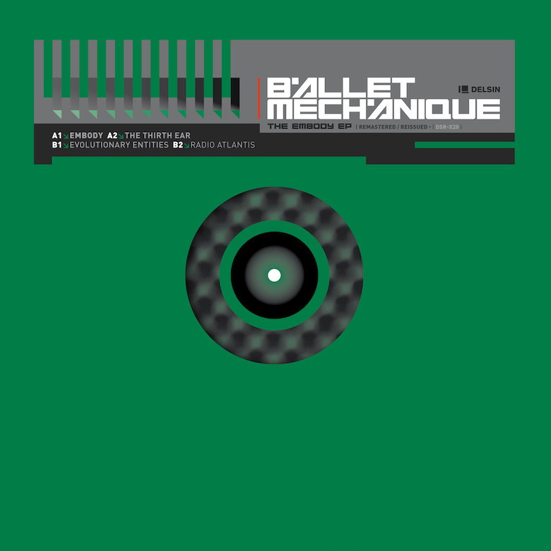 Ballet Mechanique - Embody EP (Delsin) Eevo Lute Muzique Reissue