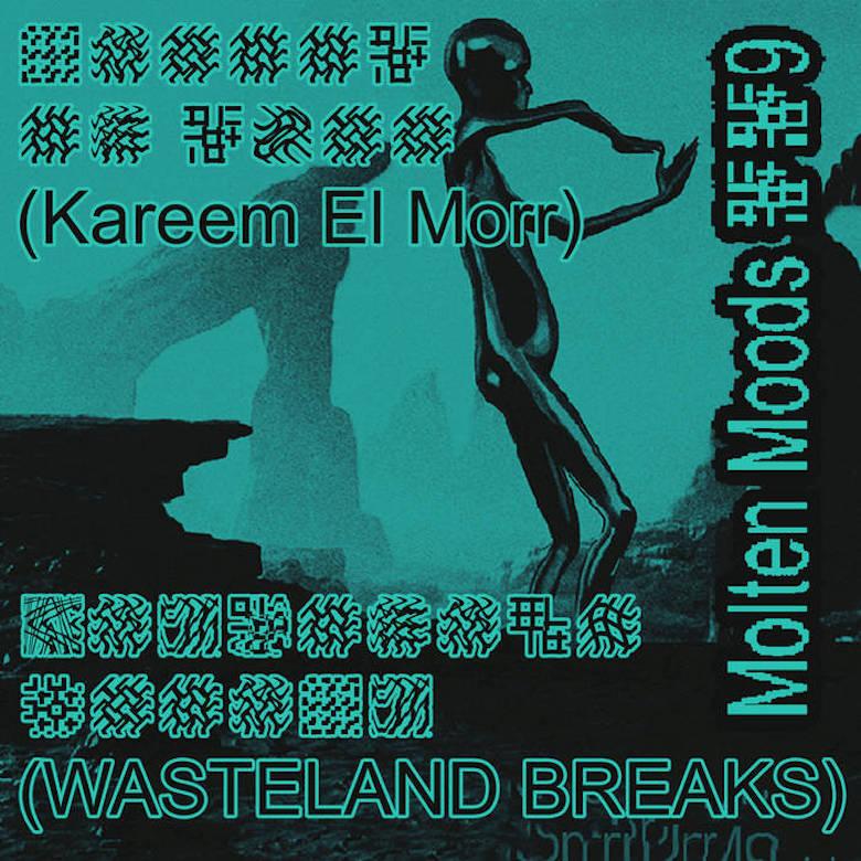 Kareem El Morr - Wasteland Breaks (Molten Moods)