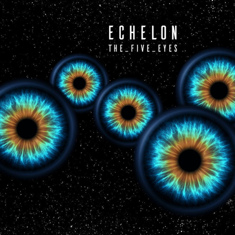 Echelon_TheFiveEyes_Cover_Axis_cc