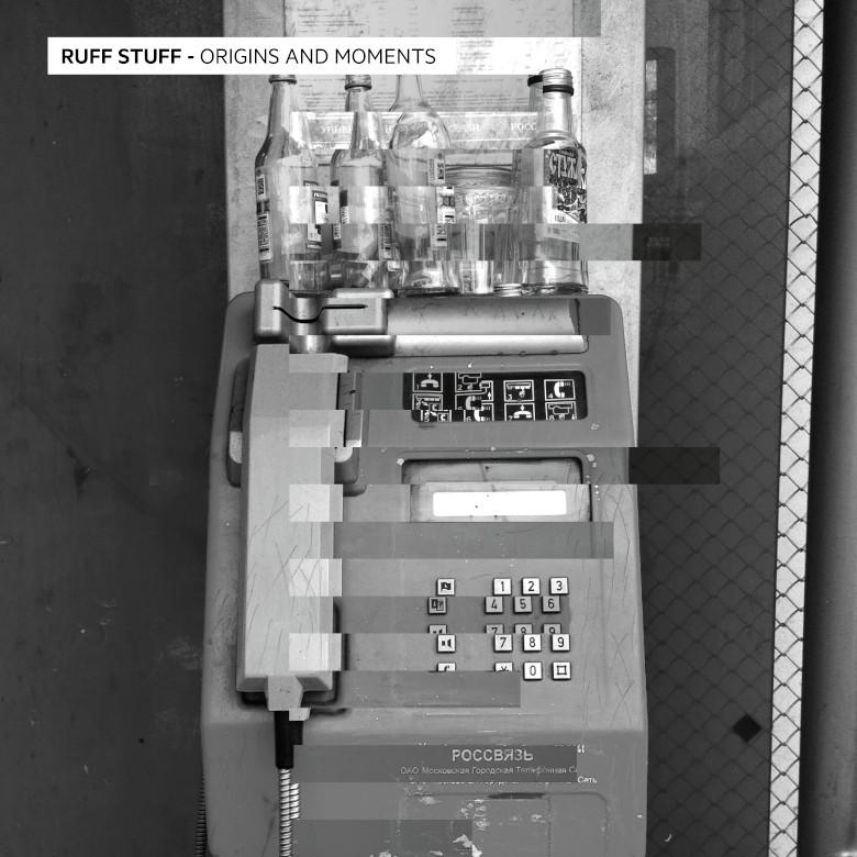 Ruff Stuff - Origins And Moments EP