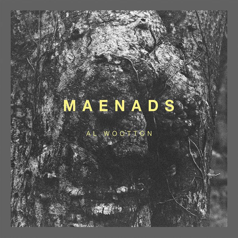 Al Wootton - Maenads EP (Trule)