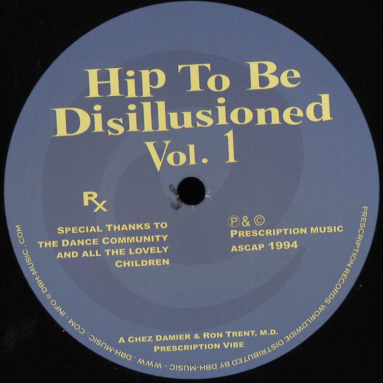 Chez Damier & Ron Trent, M.D. - Hip To Be Disillusioned Vol. 1 (Prescription Records)