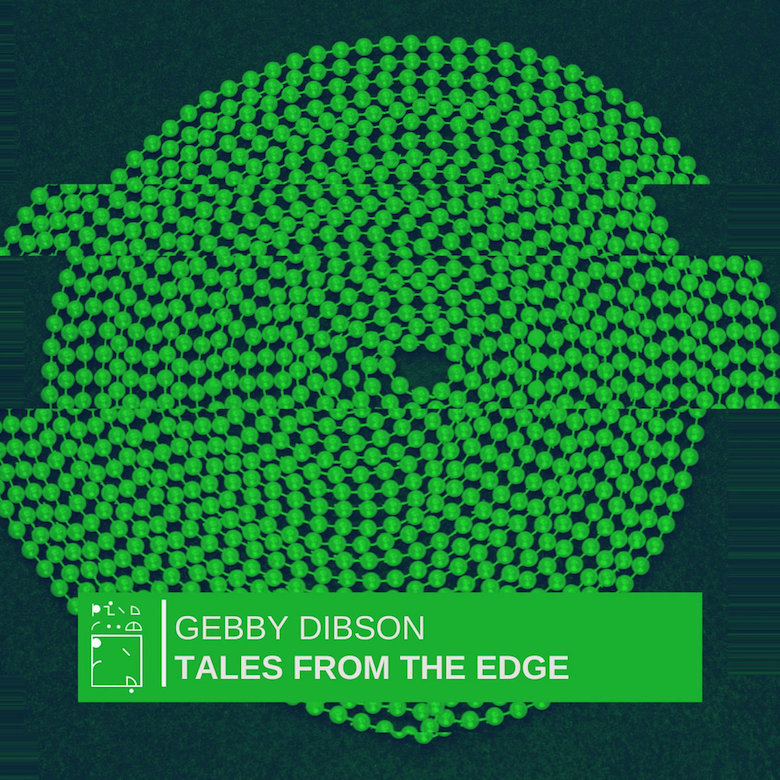 Gebby Dibson – Tales From The Edge