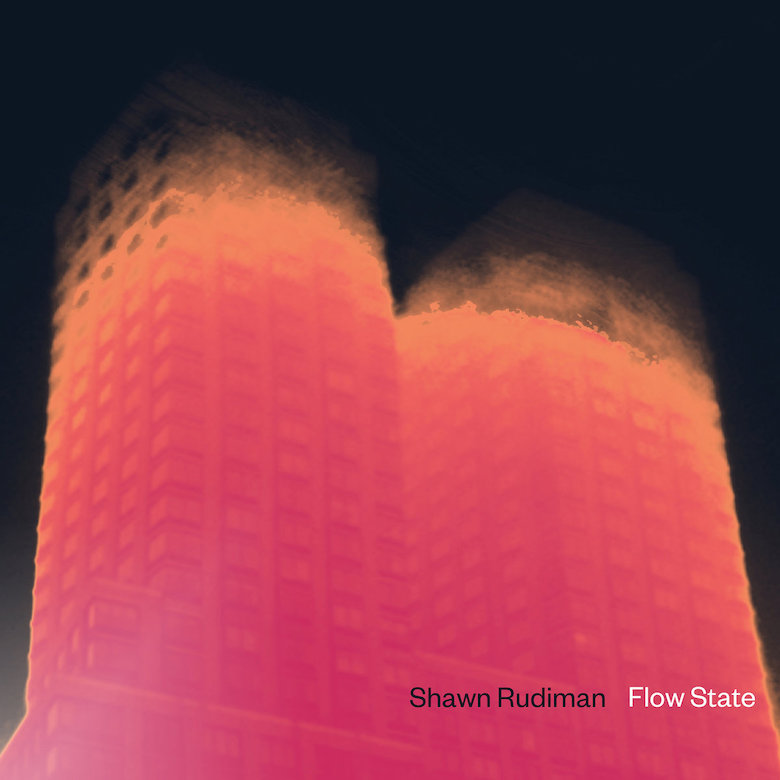 Shawn Rudiman – Flow State (In The Machine Age:Pittsburgh Tracks)