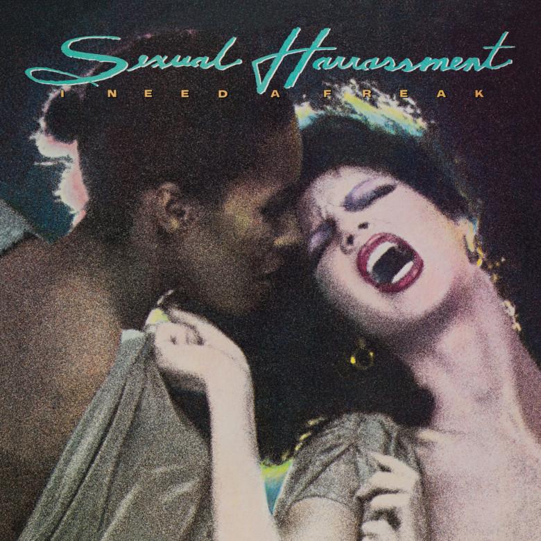 Sexual Harrassment - I Need A Freak (Dark Entries)