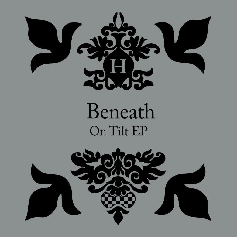 Beneath - On Tilt (Hemlock Recordings)