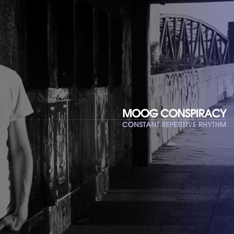Moog Conspiracy - Constant Repetitive Rhythm