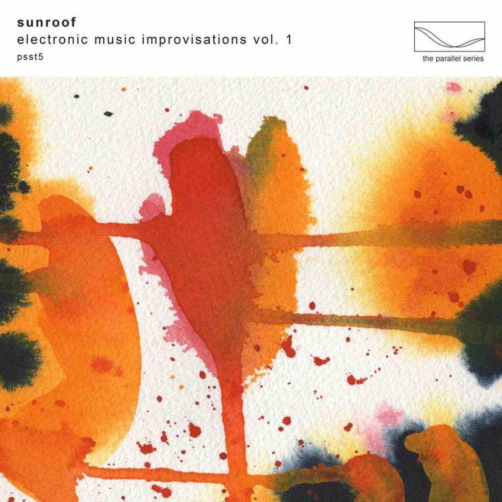 Sunroof - Electronic Music Improvisations Vol.1 (Mute)