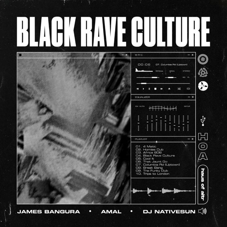 Amal, DJ NativeSun, James Bangura - Black Rave Culture