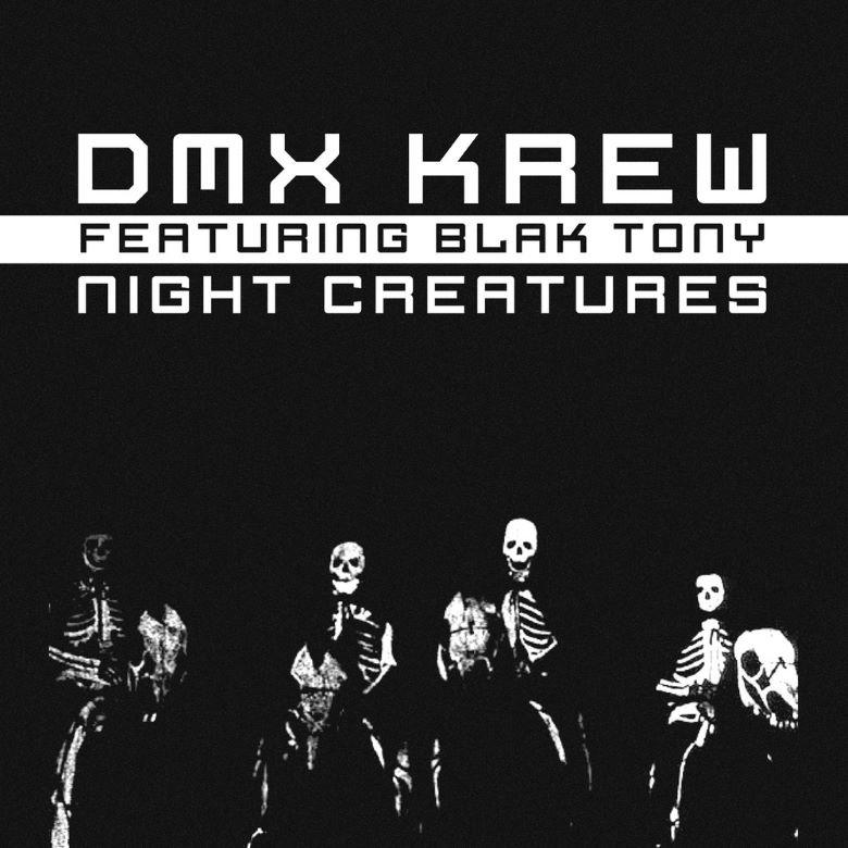 DMX Krew feat. Tony Black - Night Creatures Breakin Harry