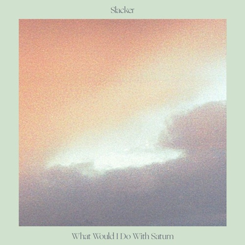 Slacker – What Would I Do With Saturn (Lobster Theremin)