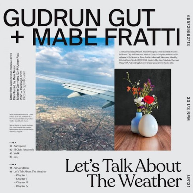 Gudrun Gut + Mabe Fratti - Let's Talk About The Weather (Umor Rex)